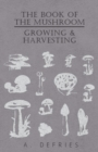 The Book of the Mushroom - Growing & Harvesting - eBook