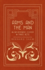 Arms and the Man - An Anti-Romantic Comedy in Three Acts - eBook