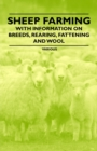Sheep Farming - With Information on Breeds, Rearing, Fattening and Wool - eBook