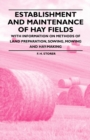 Establishment and Maintenance of Hay Fields - With Information on Methods of Land Preparation, Sowing, Mowing and Hay-making - eBook