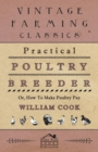 Practical Poultry Breeder - Or, How To Make Poultry Pay - eBook