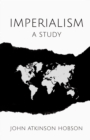 Imperialism - A Study : With an Excerpt From Imperialism, The Highest Stage of Capitalism By V. I. Lenin - eBook