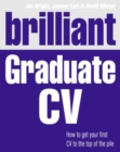 Brilliant Graduate CV : How to get your first CV to the top of the pile - Book