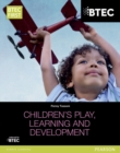 BTEC Level 2 Firsts in Children's Play, Learning and Development Student Book - Book