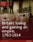 Edexcel A Level History, Paper 3: Britain: losing and gaining an empire, 1763-1914 Student Book + ActiveBook - Book