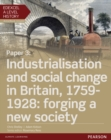 Edexcel A Level History, Paper 3: Industrialisation and social change in Britain, 1759-1928: forging a new society Student Book + ActiveBook - Book