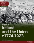Edexcel A Level History, Paper 3: Ireland and the Union c1774-1923 Student Book + ActiveBook - Book