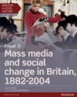 Edexcel A Level History, Paper 3: Mass media and social change in Britain 1882-2004 Student Book + ActiveBook - Book