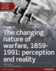 Edexcel A Level History, Paper 3: The changing nature of warfare, 1859-1991: perception and reality Student Book + ActiveBook - Book