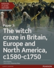 Edexcel A Level History, Paper 3: The witch craze in Britain, Europe and North America c1580-c1750 Student Book + ActiveBook - Book