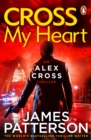 Cross My Heart : (Alex Cross 21) - eBook