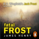 Fatal Frost : DI Jack Frost series 2 - eAudiobook