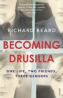 Becoming Drusilla : One Life, Two Friends, Three Genders - eBook