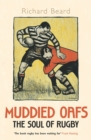 Muddied Oafs : The Soul of Rugby - eBook