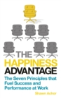 The Happiness Advantage : The Seven Principles of Positive Psychology that Fuel Success and Performance at Work - eBook