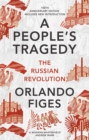 A People's Tragedy : The Russian Revolution   centenary edition with new introduction - eBook
