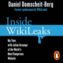Inside WikiLeaks : My Time with Julian Assange at the World's Most Dangerous Website - eAudiobook