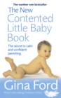 The New Contented Little Baby Book : The Secret to Calm and Confident Parenting - eBook