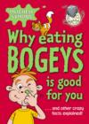 Why Eating Bogeys is Good for You - eBook