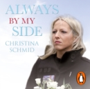 Always By My Side : Losing the love of my life and the fight to honour his memory - eAudiobook