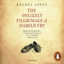 The Unlikely Pilgrimage Of Harold Fry : The uplifting and redemptive No. 1 Sunday Times bestseller - eAudiobook