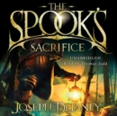 The Spook's Sacrifice : Book 6 - eAudiobook