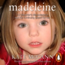 Madeleine : Our daughter's disappearance and the continuing search for her - eAudiobook