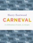 Carneval : A celebration of meat cookery in 100 stunning recipes - eBook
