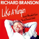Like A Virgin : Secrets They Won't Teach You at Business School - eAudiobook