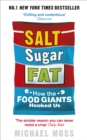 Salt, Sugar, Fat : How the Food Giants Hooked Us - eBook