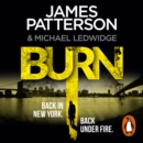 Burn : (Michael Bennett 7). A sizzling New York crime thriller - eAudiobook