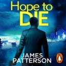 Hope to Die : (Alex Cross 22) - eAudiobook