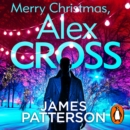 Merry Christmas, Alex Cross : (Alex Cross 19) - eAudiobook