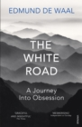 The White Road : a pilgrimage of sorts - eBook