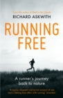 Running Free : A Runner s Journey Back to Nature - eBook