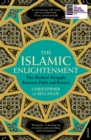 The Islamic Enlightenment : The Modern Struggle Between Faith and Reason - eBook