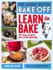 Great British Bake Off: Learn to Bake : 80 easy recipes for all the family - eBook