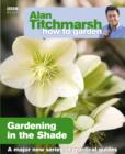 Alan Titchmarsh How to Garden: Gardening in the Shade - eBook