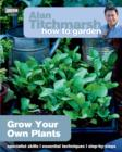 Alan Titchmarsh How to Garden: Grow Your Own Plants - eBook