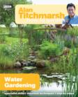Alan Titchmarsh How to Garden: Water Gardening - eBook