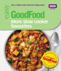 Good Food: More Slow Cooker Favourites : Triple-tested recipes - eBook