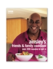 Ainsley Harriott's Friends & Family Cookbook - eBook
