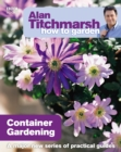Alan Titchmarsh How to Garden: Container Gardening - eBook