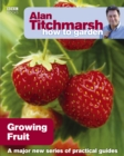 Alan Titchmarsh How to Garden: Growing Fruit - eBook