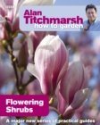 Alan Titchmarsh How to Garden: Flowering Shrubs - eBook