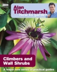 Alan Titchmarsh How to Garden: Climbers and Wall Shrubs - eBook