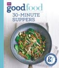 Good Food: 30-minute suppers - eBook