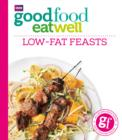 Good Food Eat Well: Low-fat Feasts - eBook