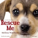 Rescue Me : My Life with the Battersea Dogs - eAudiobook