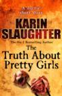 The Truth About Pretty Girls (A Digital Short Story) - eBook